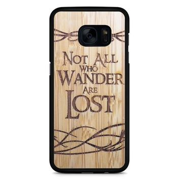 Not All Who Wander Are Lost Samsung Galaxy S7 Edge Case
