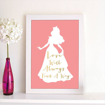 Disney Princess Aurora Sleeping Beauty Love Will Always Find A Way Quote Silhouette Children Room Nursery Room Home Decor Art Poster Print