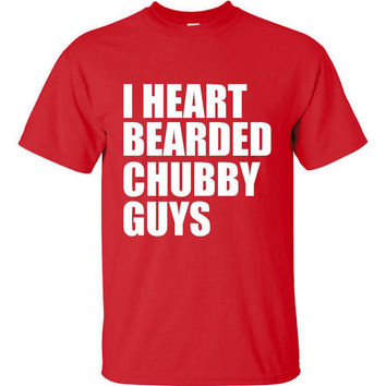 I Heart Bearded Chubby Guys Shirt. Funny, Graphic T-Shirts For All Ages. Ladies And Men's Unisex Style. Makes a Great Gift And Is Comfy!!!