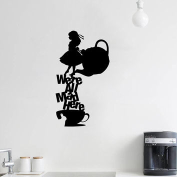 """Alice In Wonderland Wall Decal Quote """"We'Re All Mad Here"""" Vinyl Wall Sticker"""