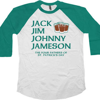 St Patricks Day Raglan Four Fathers of St Pattys Day Shirt American Apparel St Paddys Day 3/4 Sleeve Shirt Whiskey Gifts Baseball Tee-SA556