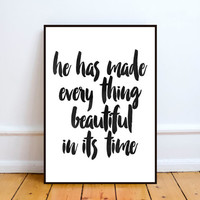 Bible verse print,He has Made everything beautiful in its time, Typography art,Printable art,Home decor,Wall decor,Inspirational poster