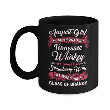 August Girl Is As Smooth As Tennessee Whiskey Birthday Mug