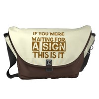 If You Were Waiting For A Sign This Is It.. Courier Bags