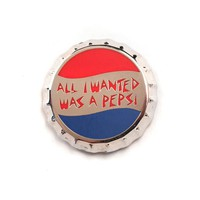 All I Wanted Was A Pepsi Pin
