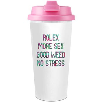 Rolex More S*x Good Weed No Stress  Plastic Travel Coffee Cup - 450 ml - Enjoy Your Drinks Everywhere