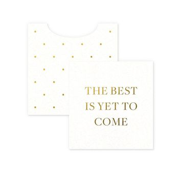 The Best is Yet to Come Mini Enclosure Card