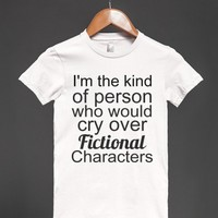 I Would Cry Over Fictional Characters