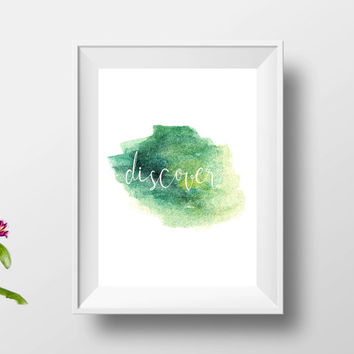 discover print,home art,wall art,typography print,watercolor art,modern wall art,instant download,personalised print,inspirational quote