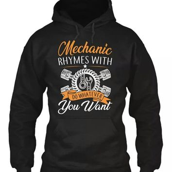 Mechanic rhymes with do whatever you want Men's hoodie