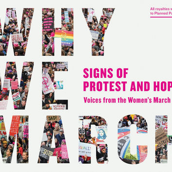 Why We March: Signs of Protest and Hope – Voices from the Women's March