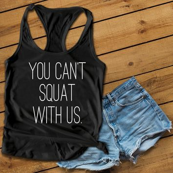 You cant squat with us white Women's Ideal Racerback Tank