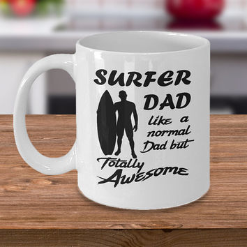 Surfer Dad Coffee Mug 15oz White Ceramic Cup - Surfing, Surfer, Dad, Father, Daddy, Father's Day, Gift for Dad, Surfing Dad
