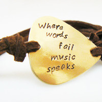 Where words fail music speaks  Guitar Pick Bracelet, Hand Stamped, Friend Gift , Brass or Aluminum, Anniversary, Birthday