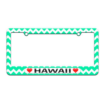 Hawaii Love with Hearts - License Plate Tag Frame - Teal Chevrons Design