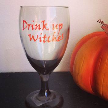 Drink up Witches Halloween smoked wine glass black wine glass