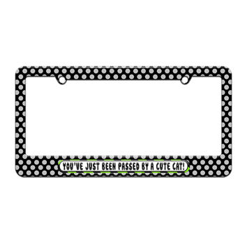 You've Just Been Passed by a Cute Cat - License Plate Tag Frame - Polka Dots Design