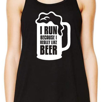 I Run Because I Really Like Beer Tank, Workout Tank Top, Gym Tank, Running Tank Top, Funny Working Out Tank Top, Crossfit Tank B-292-TANK