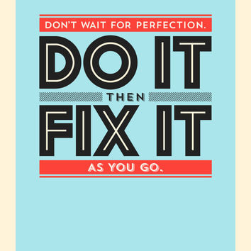Do It Then Fix It As You Go, Art Print, Inspirational Quote, 11x14