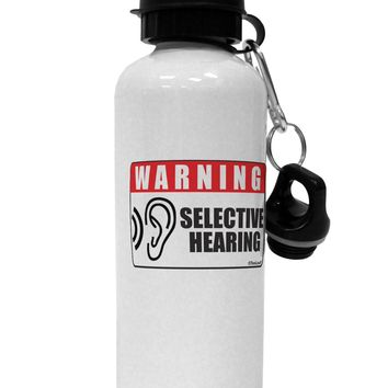 Warning Selective Hearing Funny Aluminum 600ml Water Bottle by TooLoud