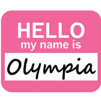 Olympia Hello My Name Is Mouse Pad