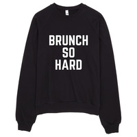 Brunch So Hard Unisex Sweater