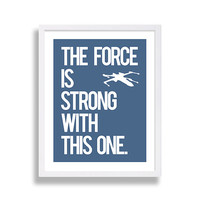 Baby Boy Nursery Decor Star Wars Nursery Print Nursery Ideas Children's Room Wall Art Play Room Art The Force is Strong with this One