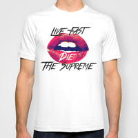 Live fast die the Supreme T-shirt by NameGame