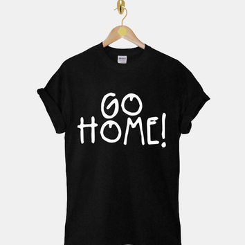 Jay Z Go Home DTG ScreenPrint 100% pre-shrunk cotton for t shirt mens and t shirt woman at kahitna