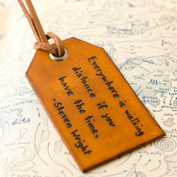 Everywhere is Walking Distance- Hand Carved Leather Luggage Tag