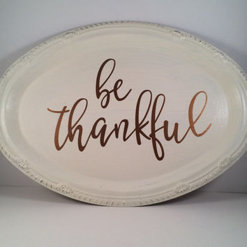 Be Thankful Oval Plate Sign, Thanksgiving Decor, Fall Decor, Fall Signs, Thankful Sign, Table Decor, Mantel Sign, Autumn Sign, Rustic Decor