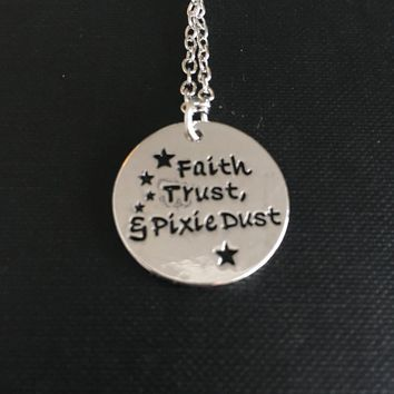 Faith, Trust, and Pixie Dust Necklace
