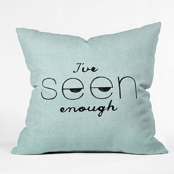 Nick Nelson Ive Seen Enough 1 Throw Pillow