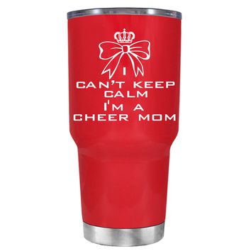 Can't Keep Calm, I'm a Cheer Mom on Red 30 oz Tumbler Cup