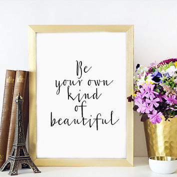 Motivational Quote,Wall Art,Makeup Print,Gift For Her,Bathroom Wall Decor,MAKEUP QUOTE,Be Your Own Kind Of Beautiful,Inspirational Print