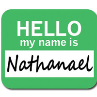 Nathanael Hello My Name Is Mouse Pad