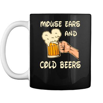 Mouse ears and cold beers Funny Drinker Drinking Shirt Mug