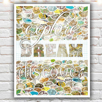 Explore Dream Discover , fine art print, travel art,  typographic print, mixed media collage art, map print, mark twain quote, wanderlust