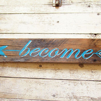 Rustic Wooden Sign Arrow Wall Decor, Wood Signs Sayings, Become