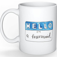 Hello I'm A Mermaid Mug