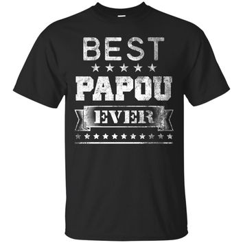 Best Papou Ever Distressed Tshirt Birthday Gift For Dad