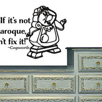 Inspired by Beauty and the Beast Wall Decal Sticker If It's Not Baroque Don't Fix It
