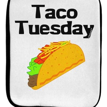 Taco Tuesday Design 9 x 11.5 Tablet  Sleeve by TooLoud