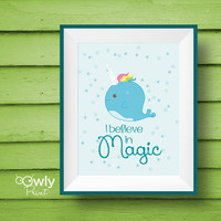 Printable I Believe in Magic Poster.  Narwhal / Unicorn print. Printable quote.  I Believe in Magic quote poster.