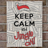 Keep Calm and Jingle On - Canvas Wall Art with Vintage Sheet Music - Holiday Decor