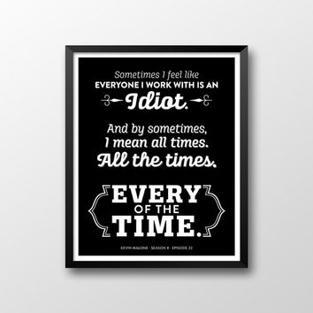 The Office Kevin Malone Quote Season 8 Episode 22 Printable - Every of the Time - Black and White