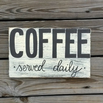 COFFEE Served Daily Distressed Reclaimed Wood Hand Painted Sign Brown and Cream