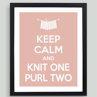 8x10 Keep Calm and Knit One Purl Two Art Print - Customized in Any Color Personalized Typography Funny Knitting Gift