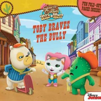 Toby Braves the Bully: Fun Foldout Pages Inside! (Sheriff Callie's Wild West)