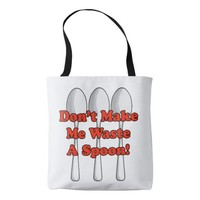 Waste A Spoon! Tote Bag